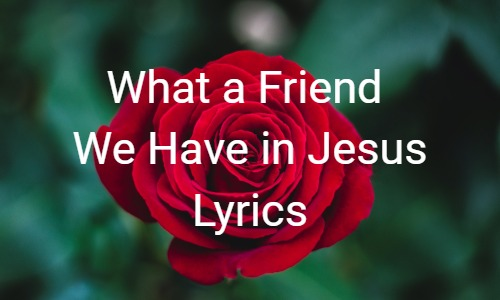 What a Friend We Have in Jesus Lyrics