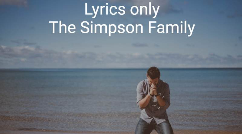 Pray Through Me Lyrics only Simpson Family