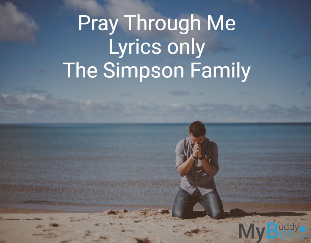 Pray Through Me Lyrics only Simpson Family