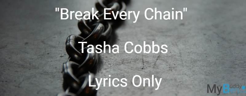 Break Every Chain - Tasha Cobbs - Lyrics Only