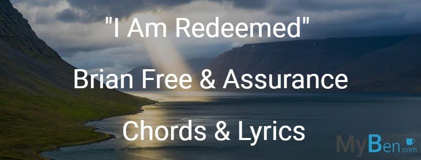I Am Redeemed – Brian Free & Assurance – Chords & Lyrics