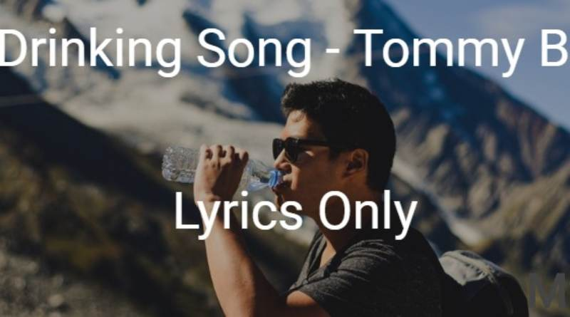 The Drinking Song - Tommy Bates - Lyrics Only