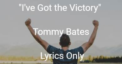I've Got the Victory - Tommy Bates - Lyrics Only
