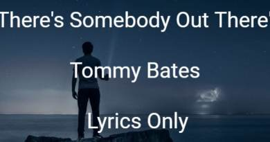 There's Somebody Out There - Tommy Bates - Lyrics Only