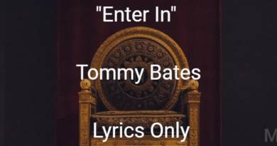 Enter In - Tommy Bates - Lyrics Only