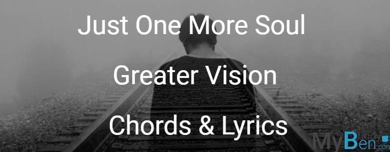Just One More Soul - Greater Vision - Chords & Lyrics
