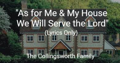 As for me and my house we will serve the lord lyrics only collingsworth family