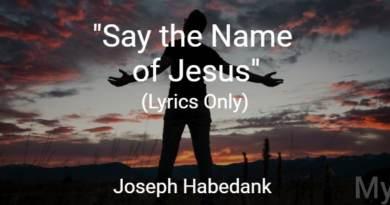 Say the Name – Joseph Habedank – Lyrics Only