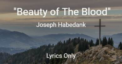 Beauty of The Blood - Joseph Habedank - Lyrics only