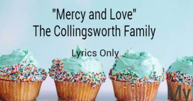 Mercy and Love - Collingsworth family - lyrics only