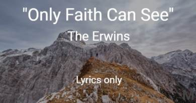 Only Faith Can See - The Erwins - Lyrics Only