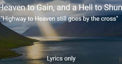 Heaven to gain, hell to shun, highway to heaven still goes by the cross - Lyrics only