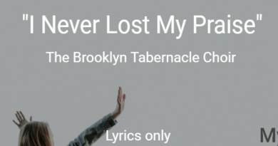 I Never Lost My Praise - The Brooklyn Tabernacle Choir - Lyrics only