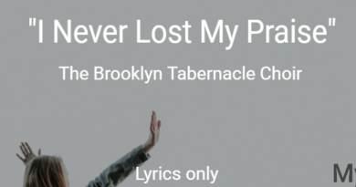 I Never Lost My Praise - The Brooklyn Tabernacle Choir - Lyrics only