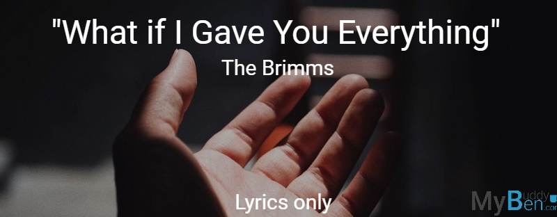 What If I Gave You Everything - The Brimms - Lyrics Only