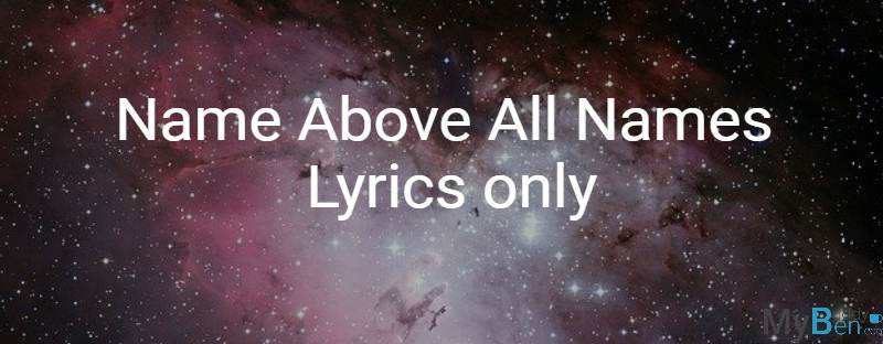 Jesus, Name above all names - lyrics only