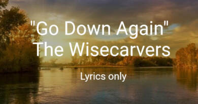Go Down Again Wisecarvers Lyrics Only