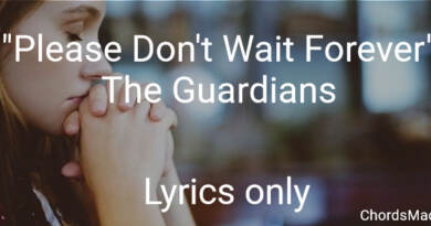Please Don't Wait Forever - The Guardians - Lyrics Only